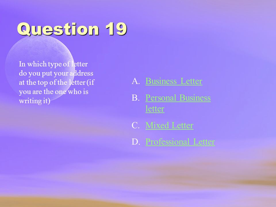 Question 18 Reference initials are of the person who does what? A.Writes the letterWrites the letter B.Composes the letterComposes the letter C.Types