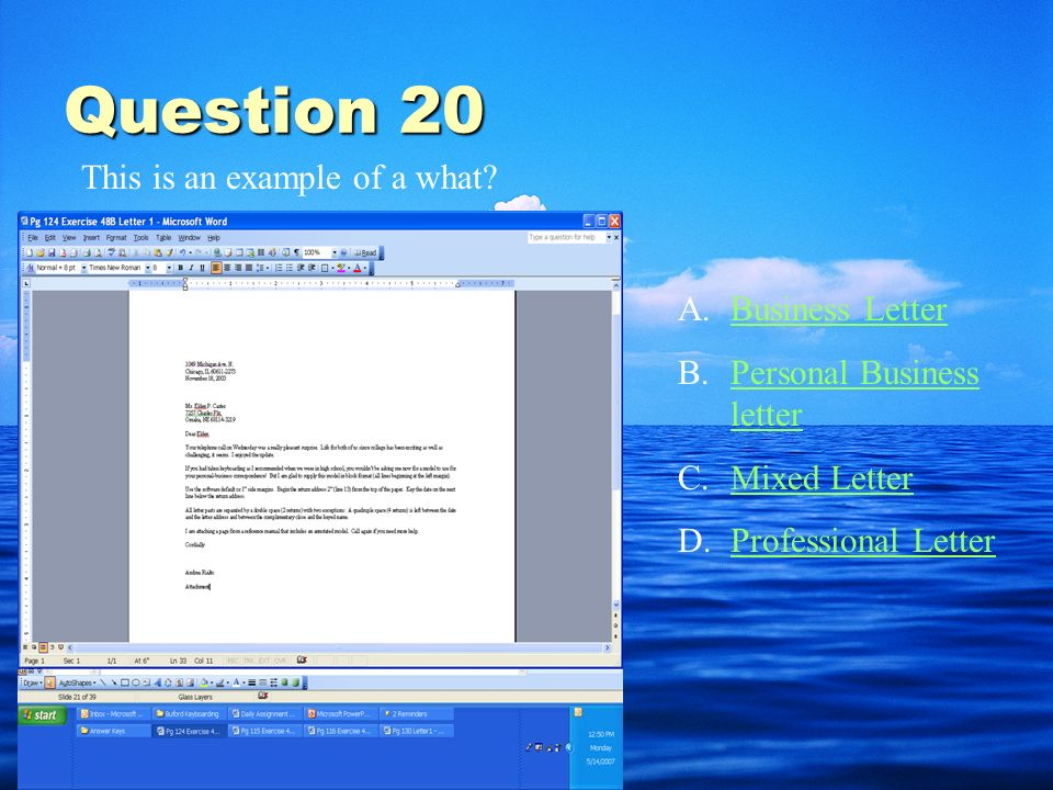Question 19 In which type of letter do you put your address at the top of the letter (if you are the one who is writing it) A.Business LetterBusiness