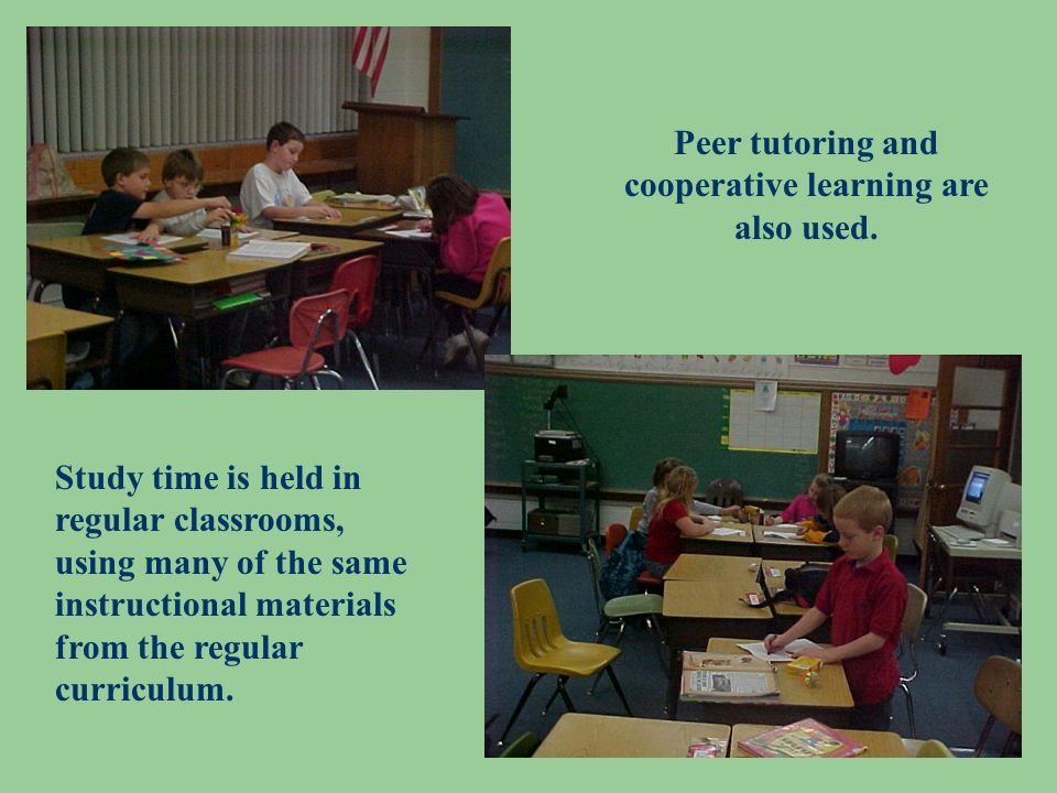 Peer tutoring and cooperative learning are also used.