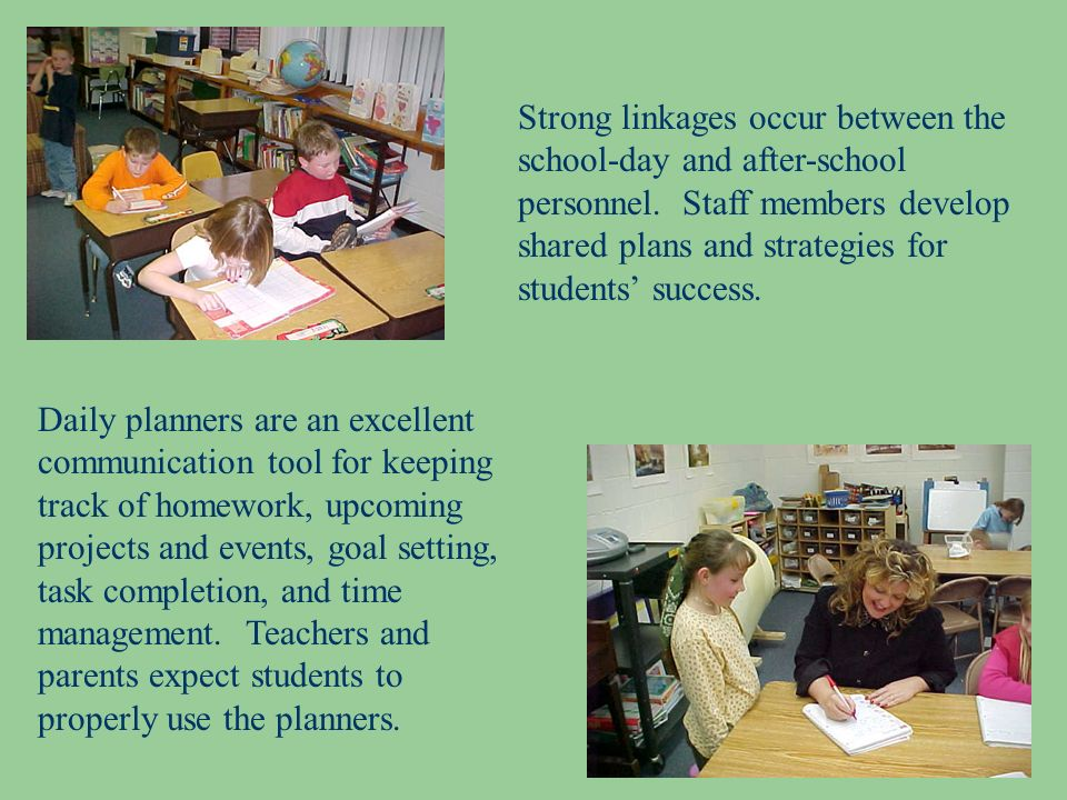 Strong linkages occur between the school-day and after-school personnel.
