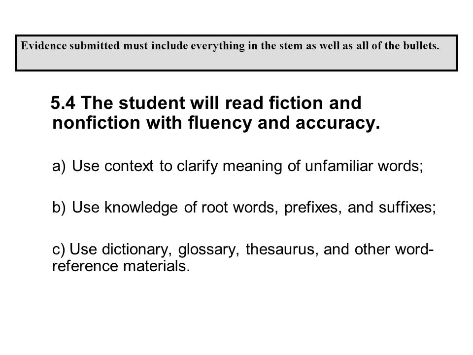 5.4 The student will read fiction and nonfiction with fluency and accuracy.