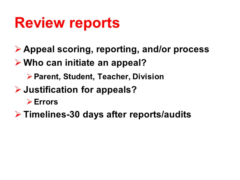 Review reports Appeal scoring, reporting, and/or process Who can initiate an appeal.