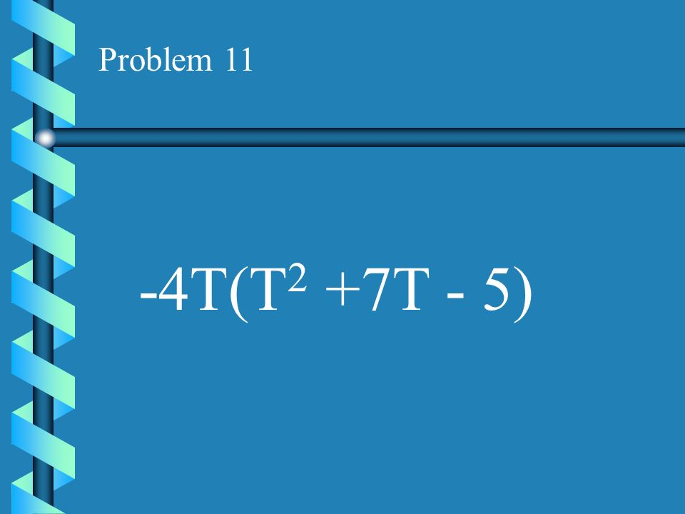 Problem 10 -4M(2M - 3N)