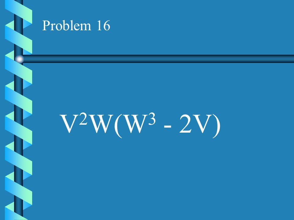 Problem 15 R 2 S(S 3 - 9)