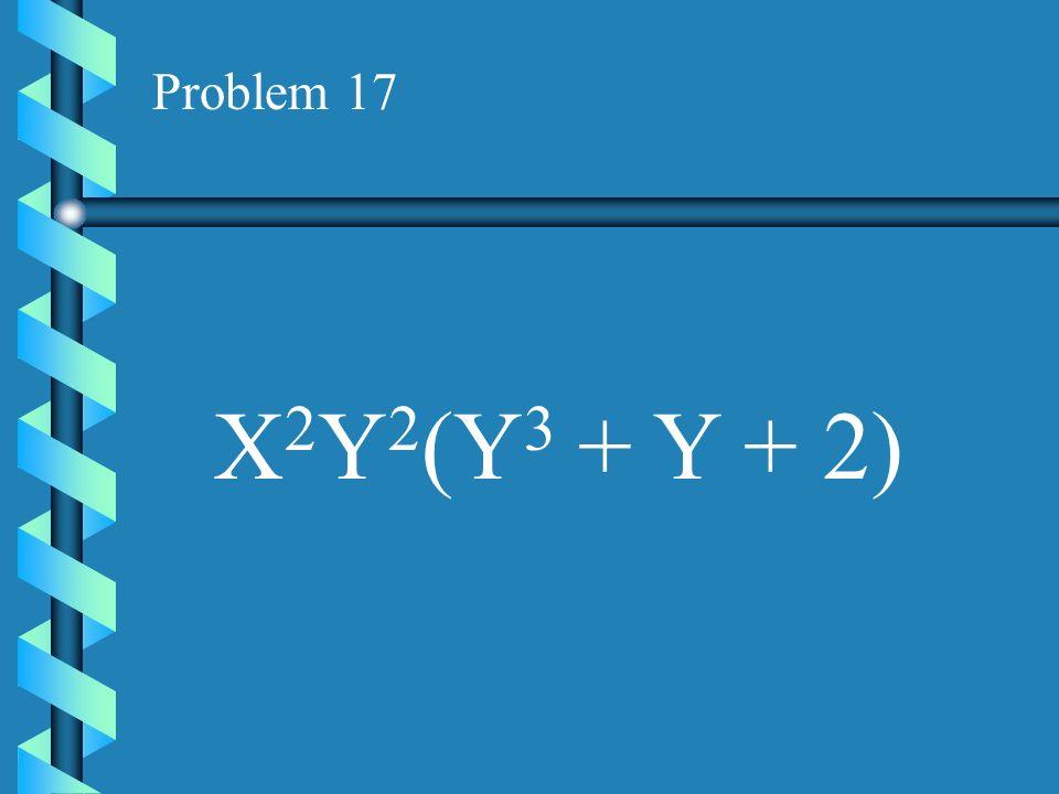 Problem 16 V 2 W(W 3 - 2V)