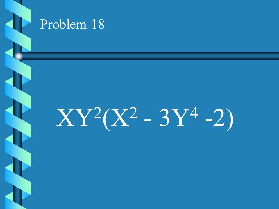 Problem 17 X 2 Y 2 (Y 3 + Y + 2)