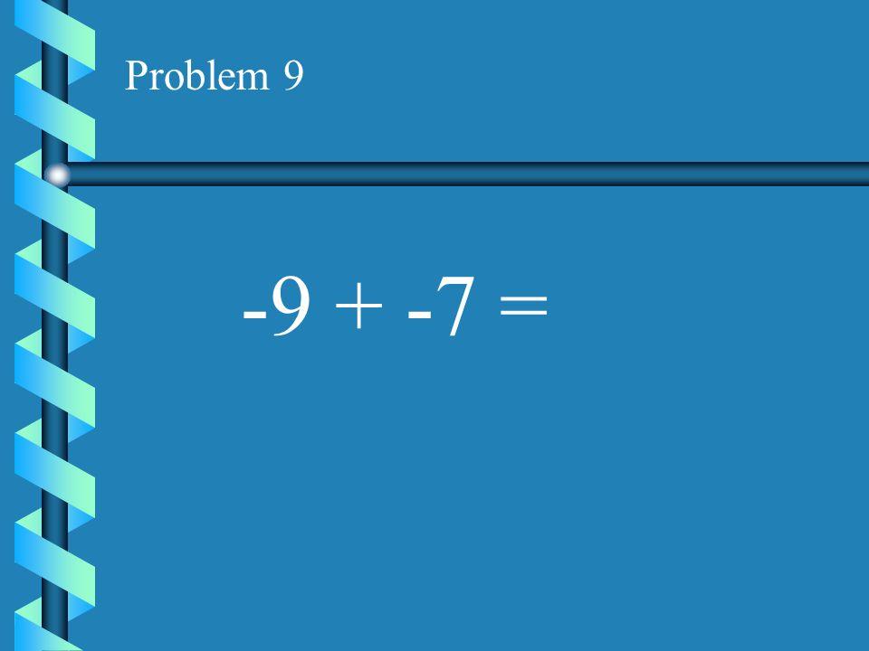 Problem 8 -9 + 0 =