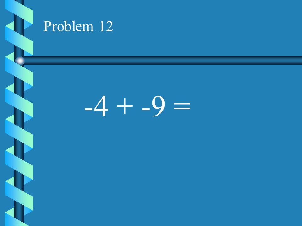 Problem 11 9 + -17 =