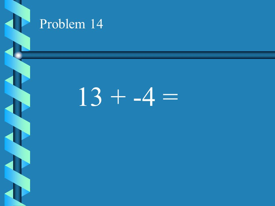 Problem 13 5 + -1 =
