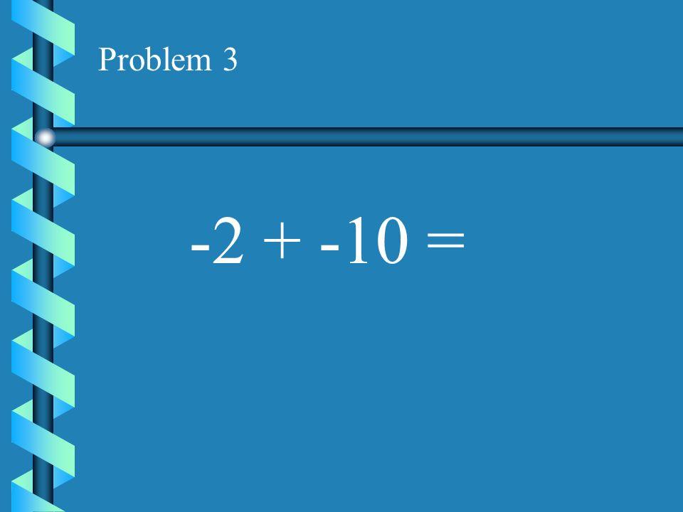 Problem 2 5 + -3 =