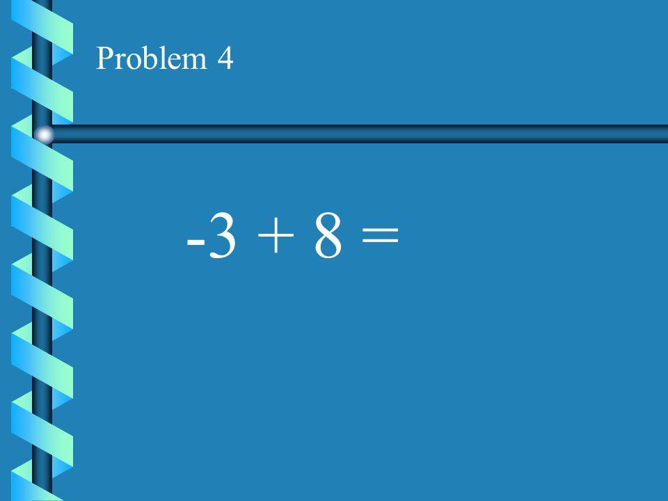 Problem 3 -2 + -10 =