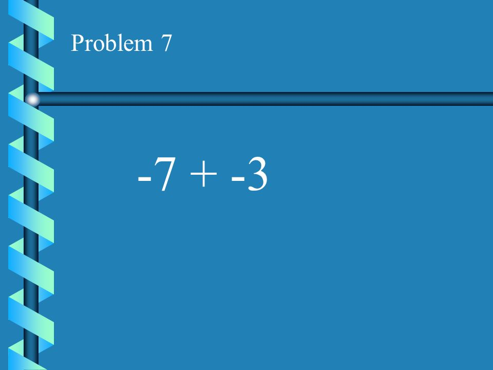 Problem 6 3 + -9=