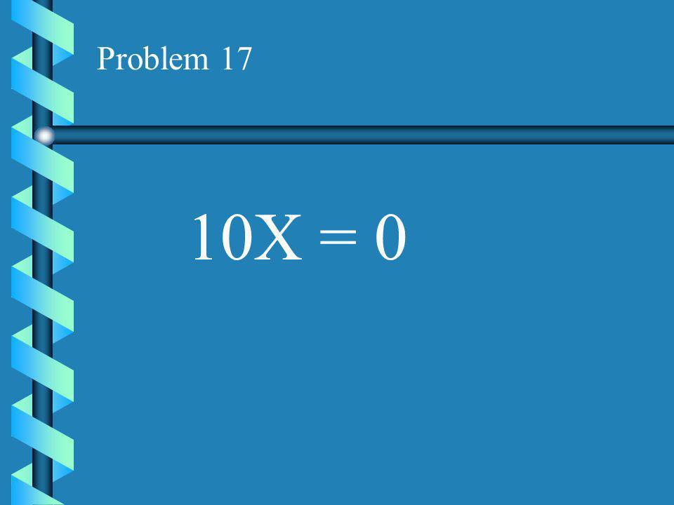Problem 16 15X = 45