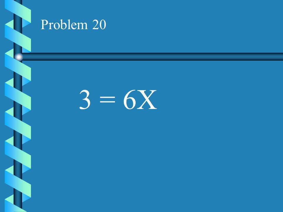 Problem 19 4X = -12
