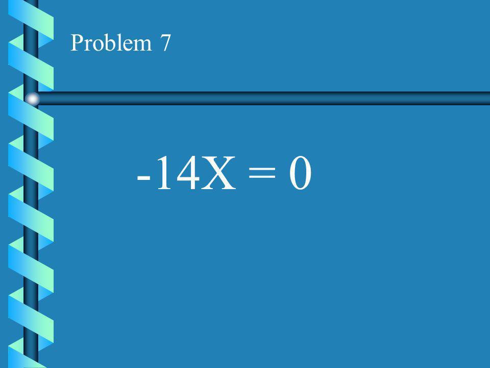 Problem 6 -9X = -27