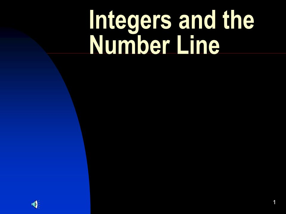 1 Integers and the Number Line