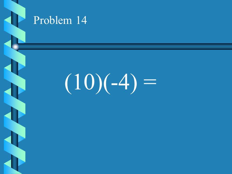 Problem 13 (5)(-1) =