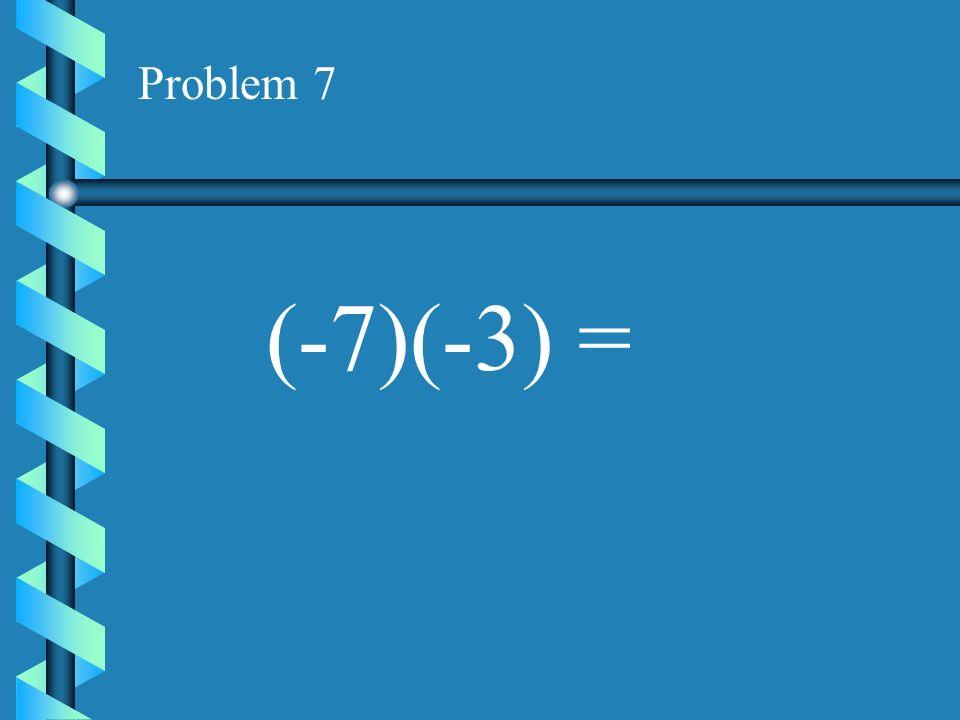 Problem 6 (3)(-9)=