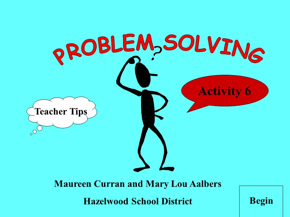 Maureen Curran and Mary Lou Aalbers Hazelwood School District Begin Teacher Tips Activity 6