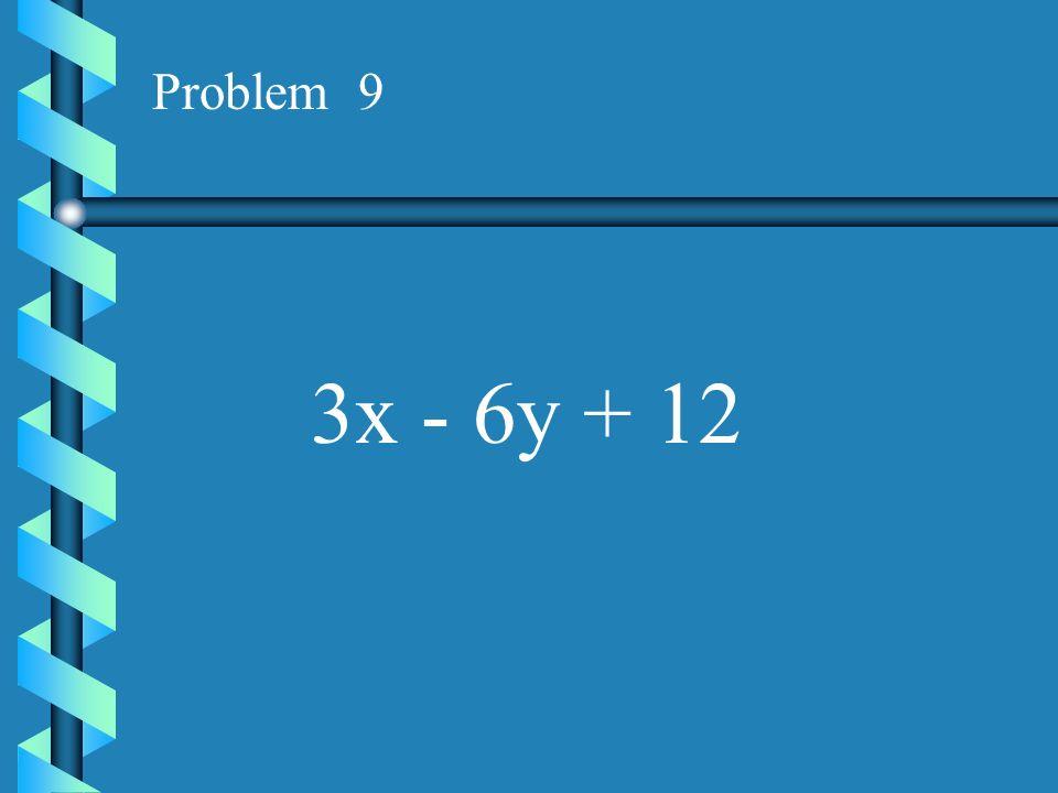 Problem 8 4a + 20b