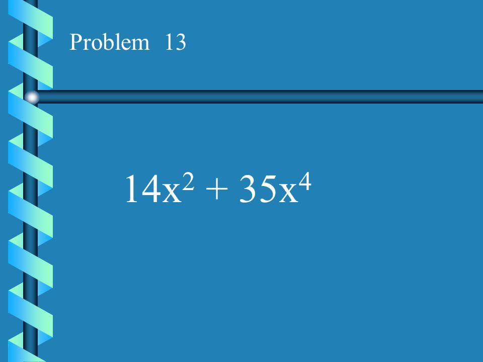 Problem 12 8x - 56x 3