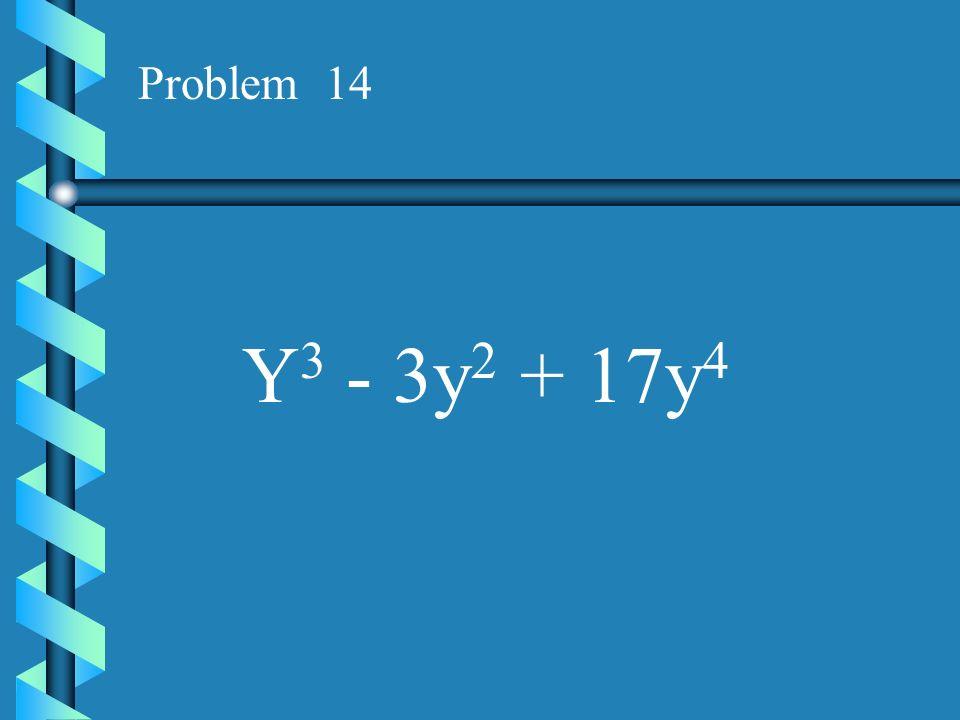 Problem 13 14x 2 + 35x 4
