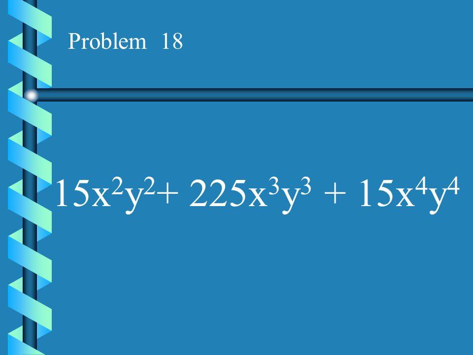 Problem 17 4a 4 b - 16a 2 b 2 + 4ab 4
