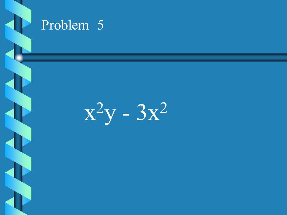 Problem 4 2x 2 - 10x