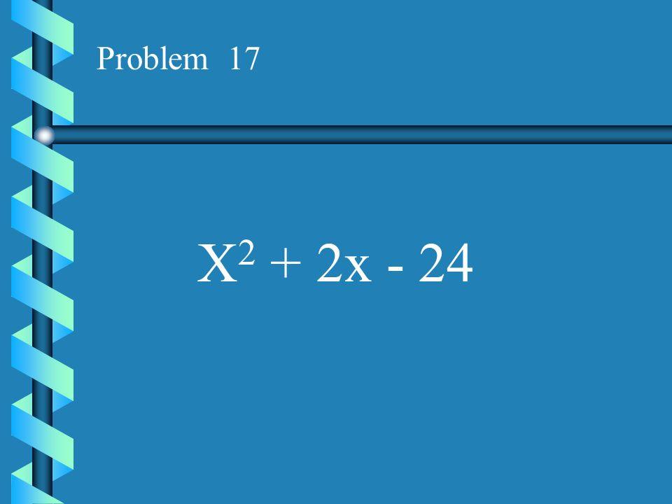 Problem 16 X 2 +5x - 36