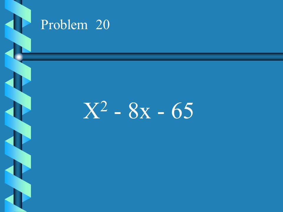 Problem 19 X 2 - 18x - 40