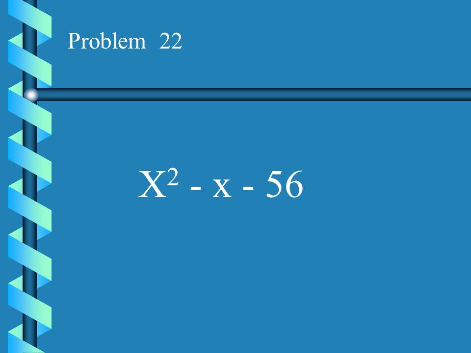 Problem 21 X 2 - 14x - 120