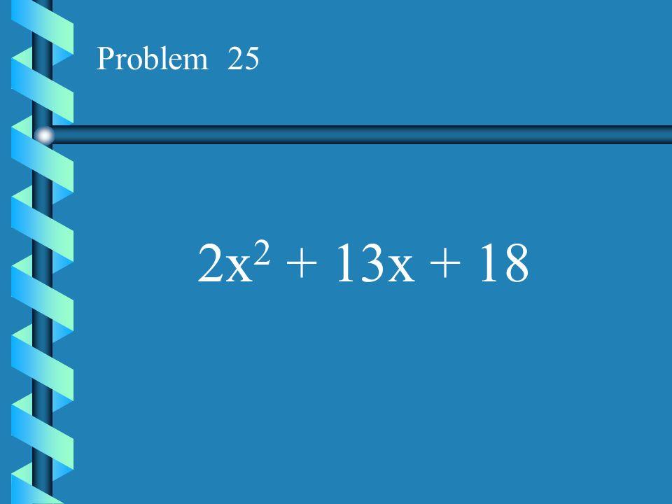 Problem 24 2x 2 + 7x + 6