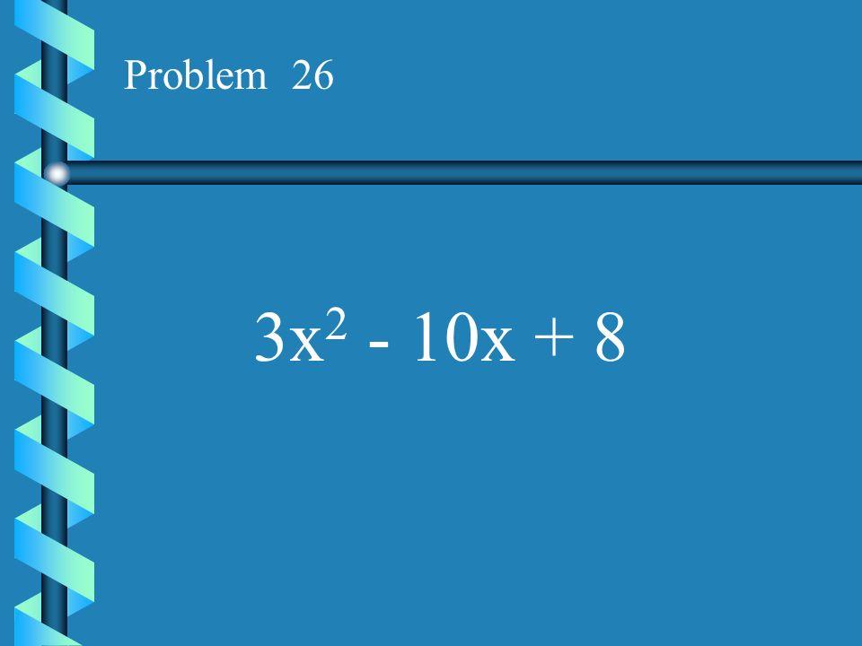Problem 25 2x 2 + 13x + 18
