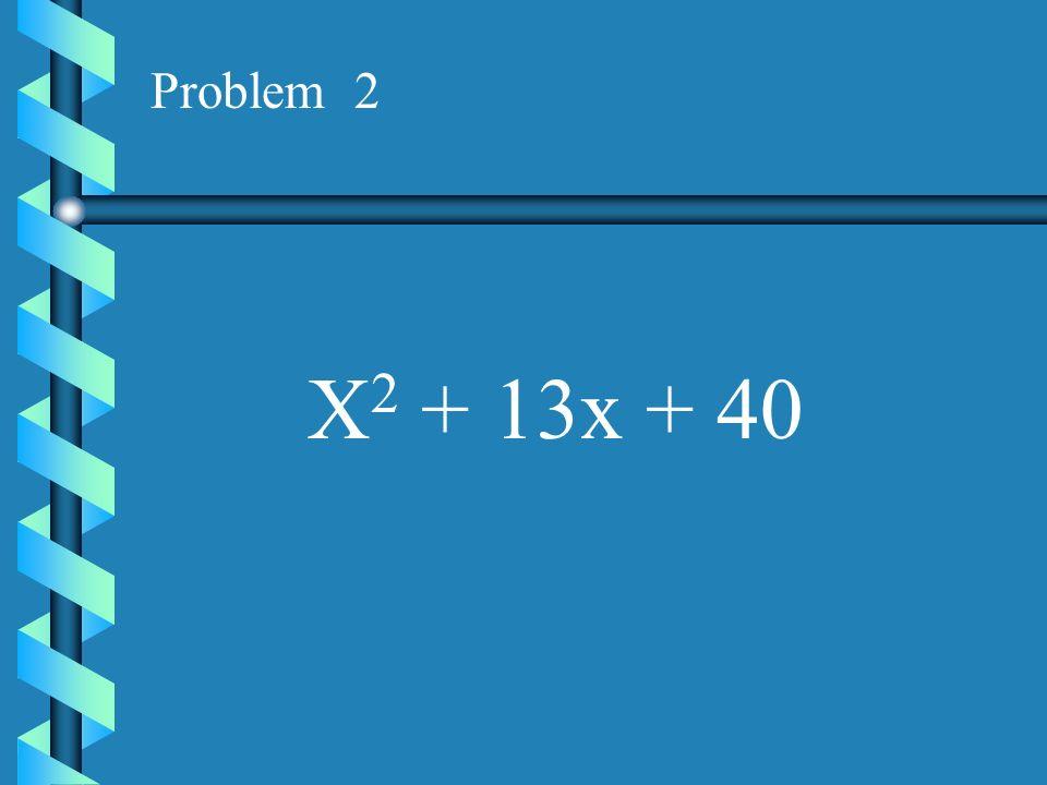 Problem 1 X 2 + 7x + 10