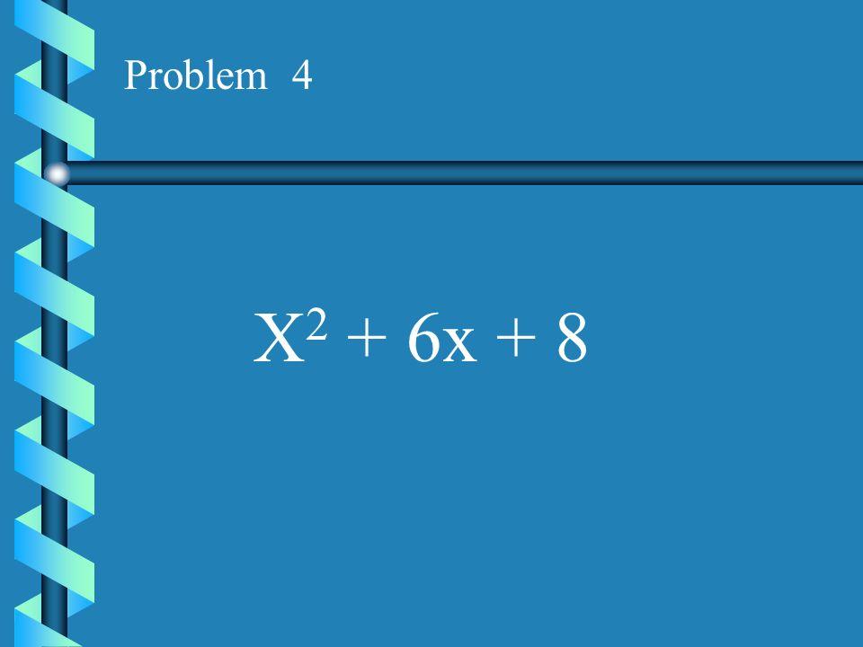 Problem 3 X 2 + 4x + 3