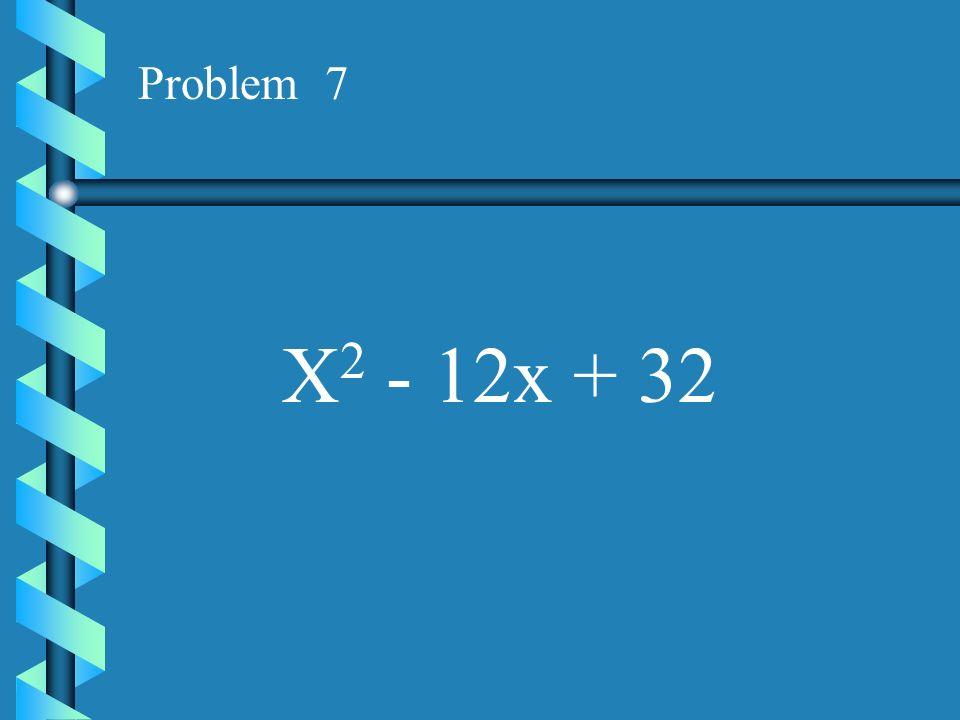 Problem 6 X 2 + 17x + 72