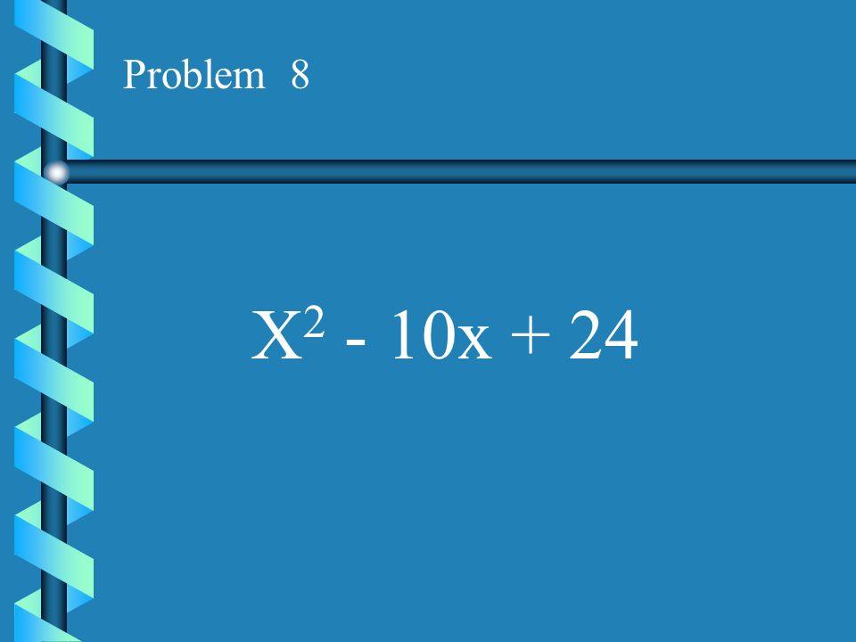 Problem 7 X 2 - 12x + 32