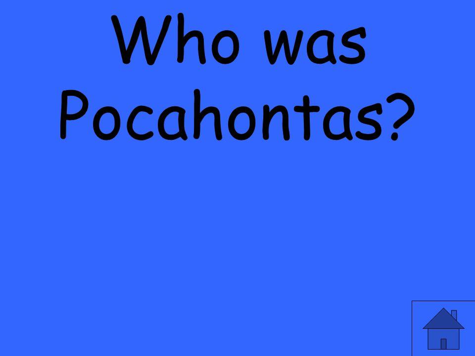 Who was Pocahontas?
