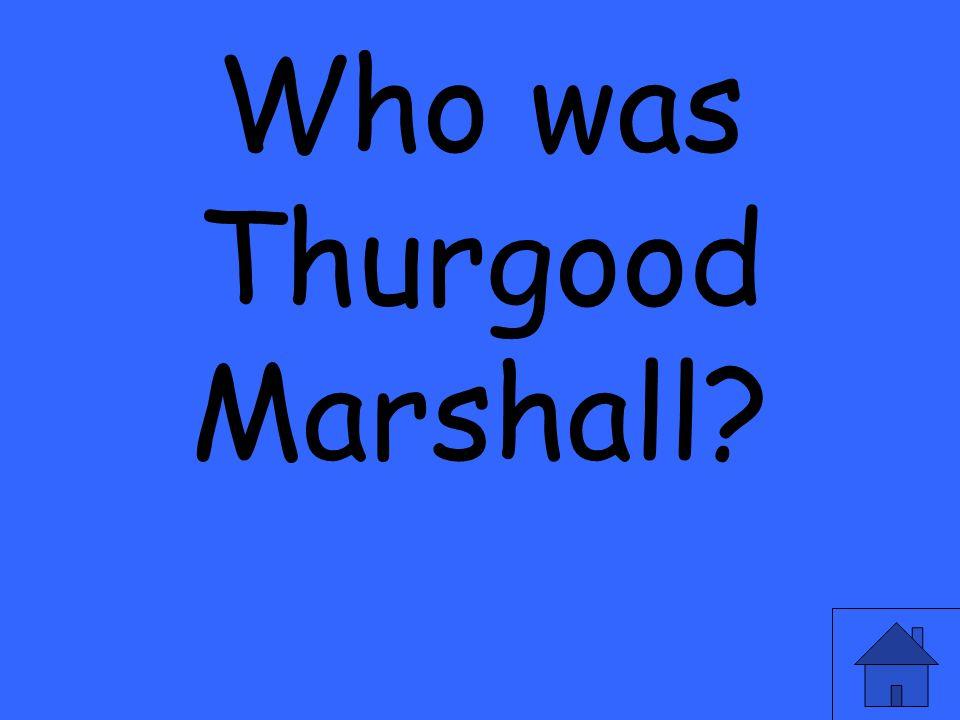 Who was Thurgood Marshall?