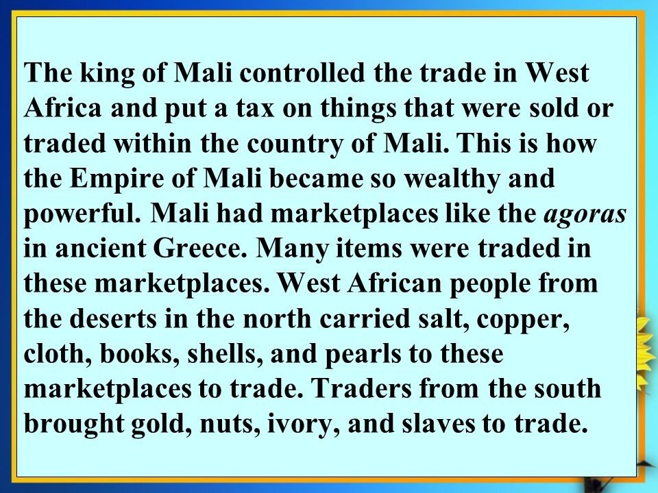 Social Studies 3.2 The student will study the early West African empire of Mali by describing its oral tradition (storytelling), government (kings), a