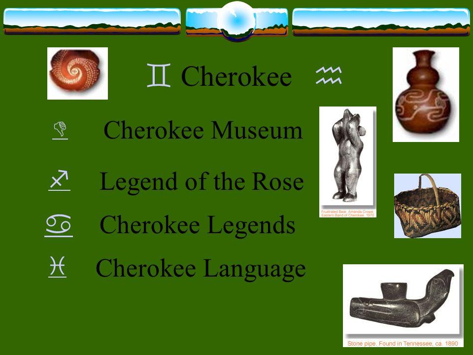 Cherokee Cherokee Museum Legend of the Rose Cherokee Legends Cherokee Language