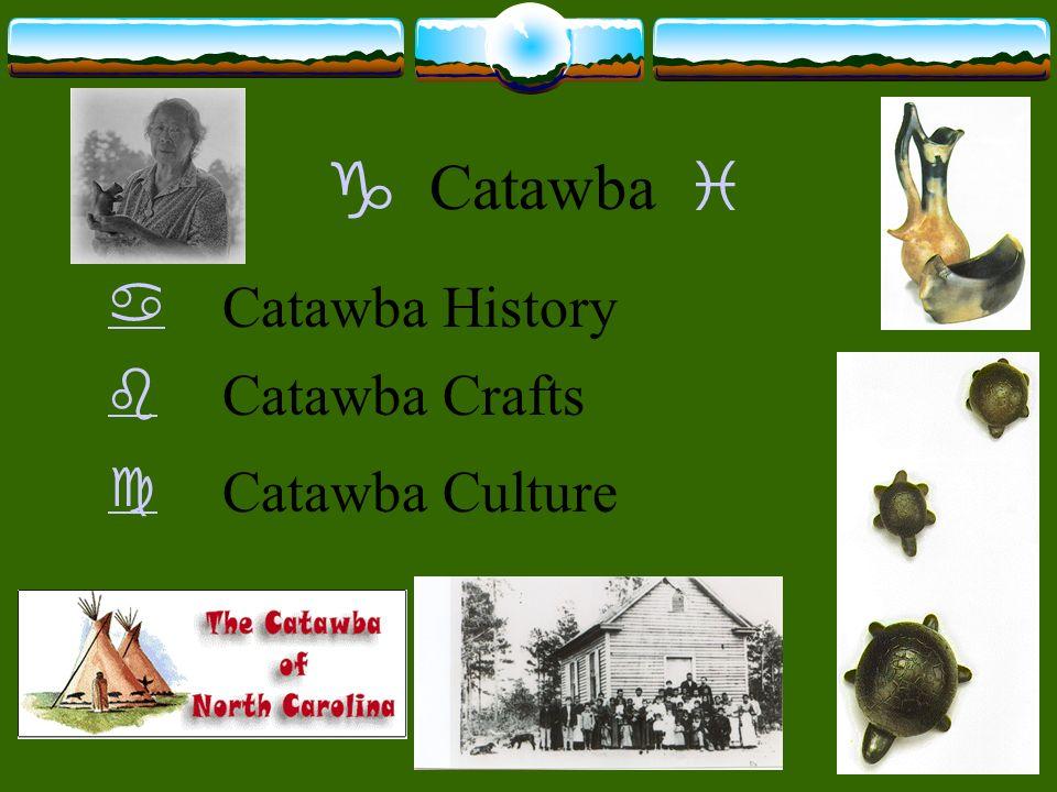 Catawba Catawba History Catawba Crafts Catawba Culture