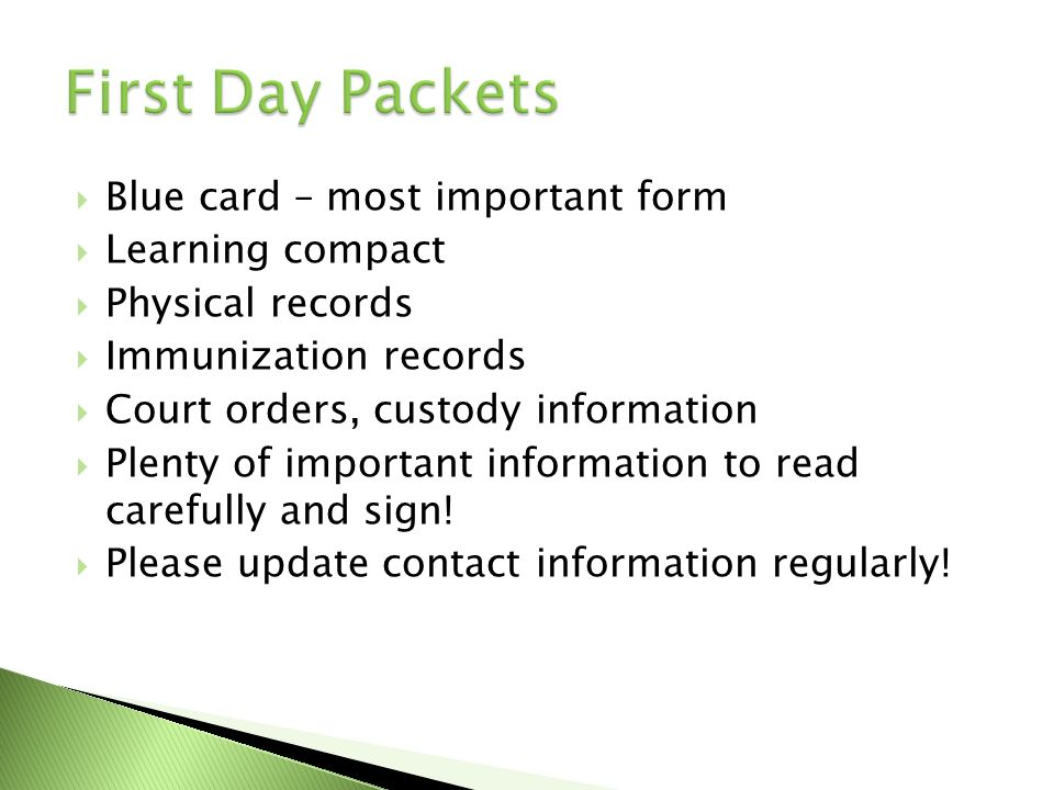 Blue card – most important form Learning compact Physical records Immunization records Court orders, custody information Plenty of important informati