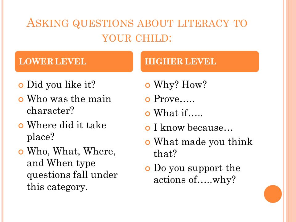 A SKING QUESTIONS ABOUT LITERACY TO YOUR CHILD : Did you like it.