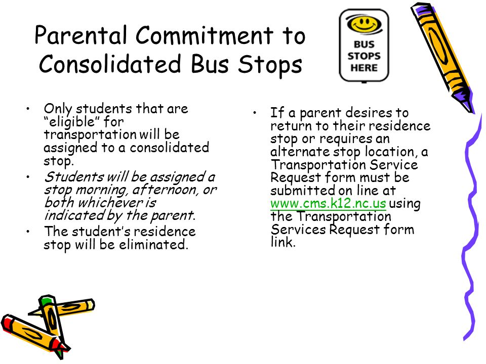 Only students that are eligible for transportation will be assigned to a consolidated stop.