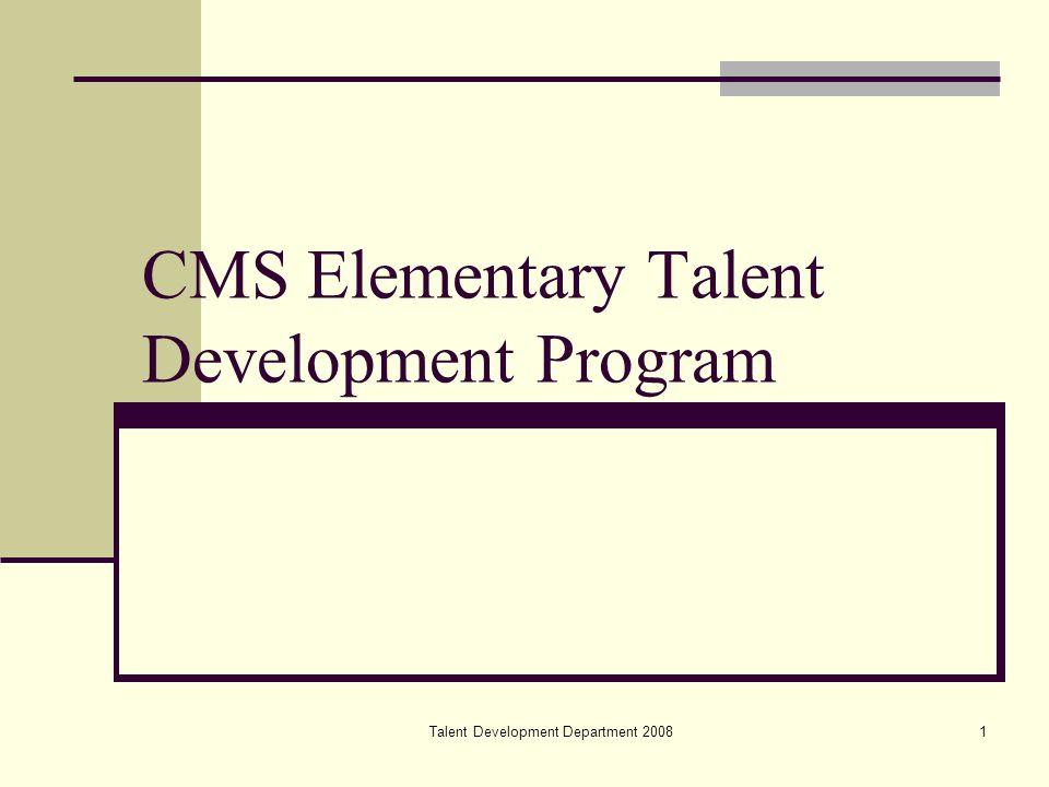 Talent Development Department 20081 CMS Elementary Talent Development Program