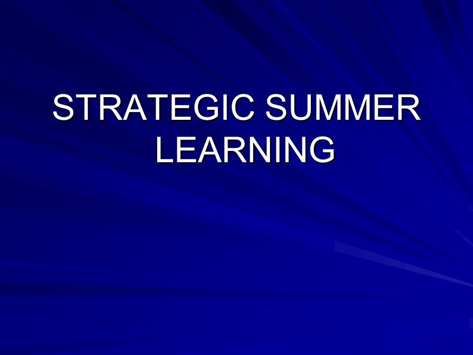 STRATEGIC SUMMER LEARNING