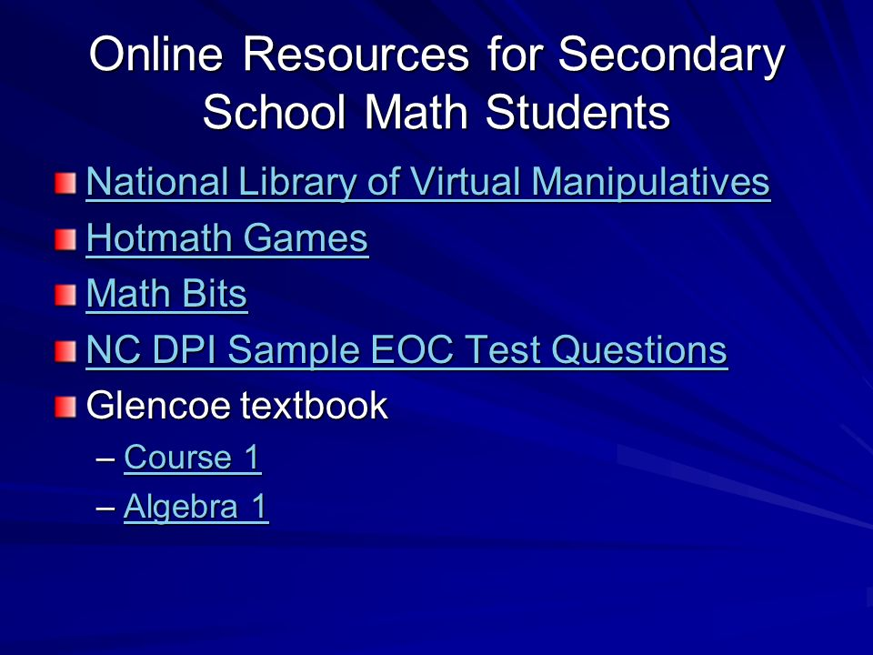 Online Resources for Secondary School Math Students National Library of Virtual Manipulatives National Library of Virtual Manipulatives Hotmath Games
