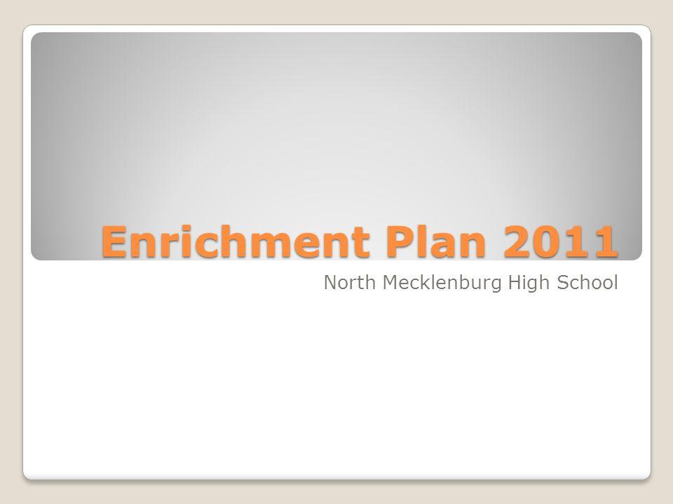 Enrichment Plan 2011 North Mecklenburg High School