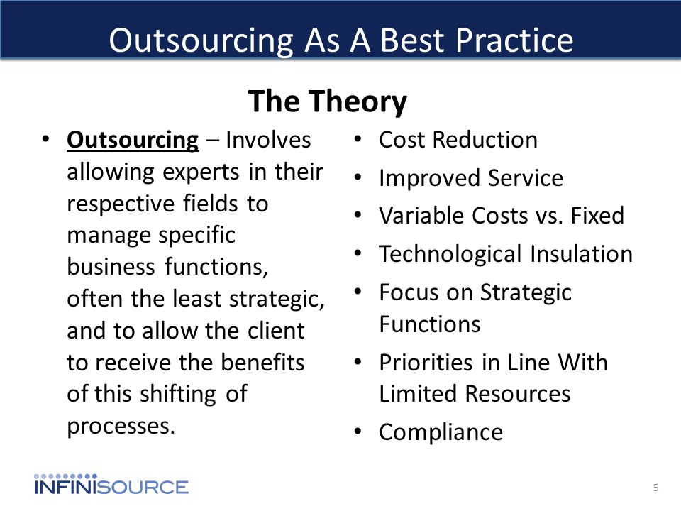 Outsourcing As A Best Practice Outsourcing – Involves allowing experts in their respective fields to manage specific business functions, often the lea